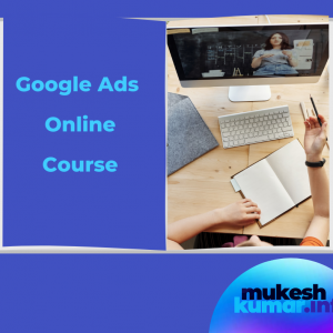 Google Ads Online Course