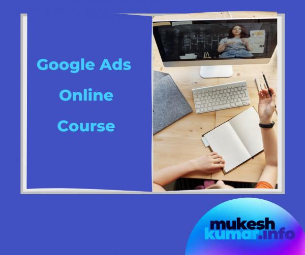Google Ads Online Course